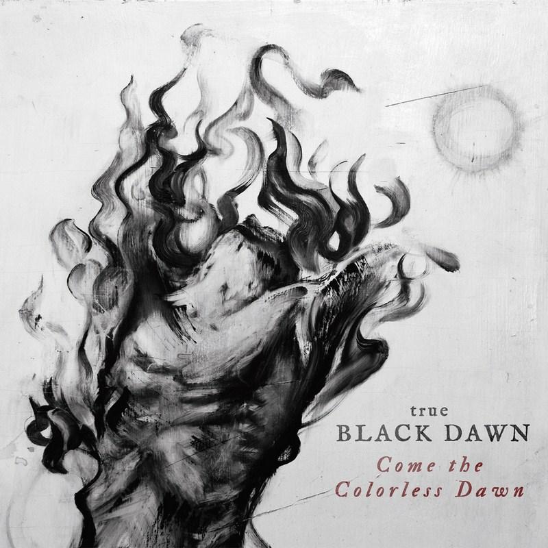 True_Black_Dawn_-_Come_the_Colorless_Dawn