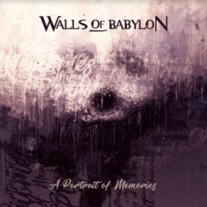 "Review: Walls of Babylon ""A Portrait of Memories"" [Revalve records]"